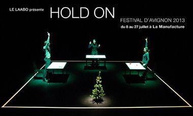 Visueel van project HOLD ON au Festival d'Avignon 2013 !