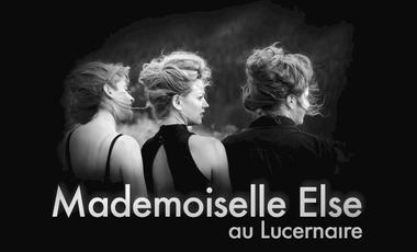 Visueel van project MADEMOISELLE ELSE au Lucernaire !