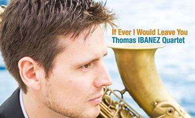 Visuel du projet Thomas Ibanez - If Ever I Would Leave You