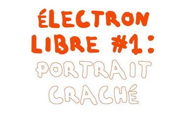 Visueel van project Électron Libre #1: Portrait Craché