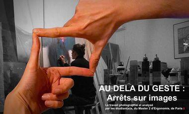 Visuel du projet Au-delà du geste : arrêts sur images