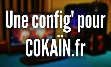 Visueel van project Une config' pour Cokaïn.fr