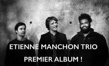 Visuel du projet Etienne Manchon Trio - Premier album