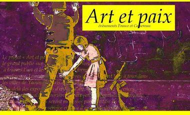 Visuel du projet Art et Paix - évènements France et Cameroun