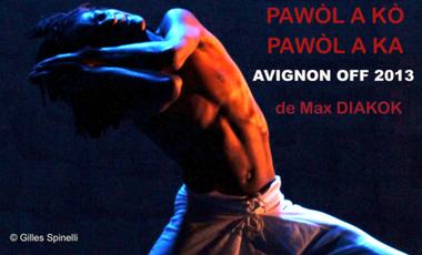 Visueel van project Pawòl a kò pawòl a ka de Max DIAKOK au Festival Off d'Avignon 2013