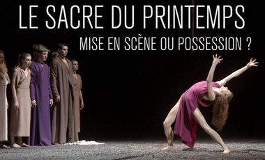 Project visual Le Sacre du Printemps: mise en scène ou possession?