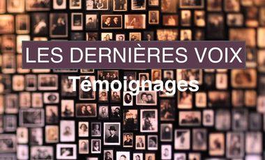Visuel du projet Les Dernières Voix-Livre témoignages Seconde Guerre mondiale Shoah