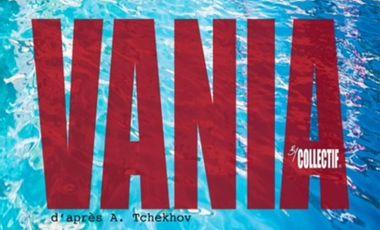 Visuel du projet BY COLLECTIF présente VANIA / A.TCHEKHOV