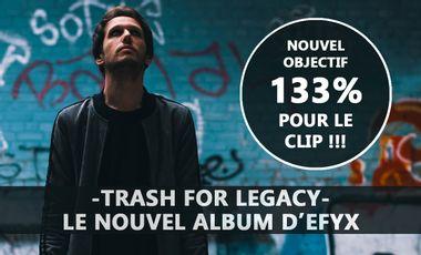 Project visual EFYX - NOUVEL ALBUM - TRASH FOR LEGACY