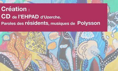 Visueel van project Création : CD de l'EHPAD d'Uzerche. Paroles des résidents, musiques de  Polysson