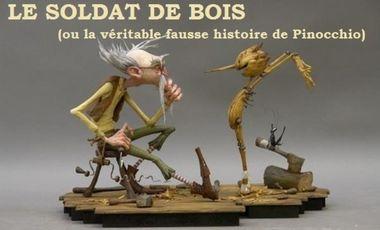 Visuel du projet LE SOLDAT DE BOIS ou la véritable fausse histoire de Pinocchio
