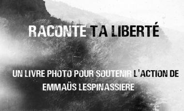 Visuel du projet Raconte ta liberté, le livre en soutien à Emmaüs Lespinassière!
