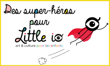 Project visual Des super-héros pour Little io !