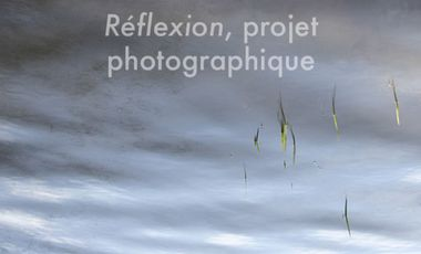Project visual Réflexion, projet photographique