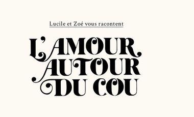 Project visual L'Amour autour du cou