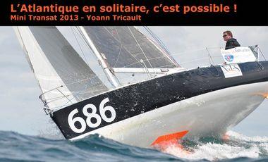 Visuel du projet L'Atlantique en solitaire, c'est possible!  / Mini Transat 2013  avec Yoann Tricault