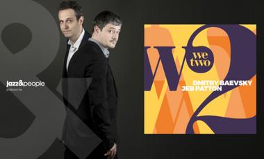 "Visueel van project Dmitry Baevsky & Jeb Patton ''We Two"""