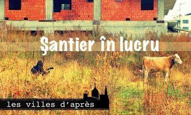 Project visual SANTIER IN LUCRU - Les villes d'après