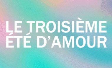 Visueel van project Le Troisième été d'amour à Tangente - octobre 2018