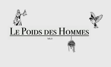 Project visual Le Poids des Hommes - court métrage