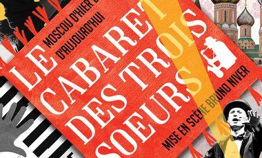 Visuel du projet Le Cabaret des trois soeurs, Moscou d'hier et d'aujourd'hui