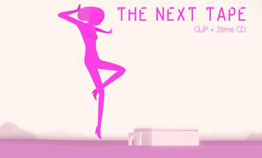 Visuel du projet The Next Tape : clip + 2ème cd