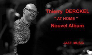 """Visuel du projet Thierry DERCKEL création de l'album """"At Home"""""""