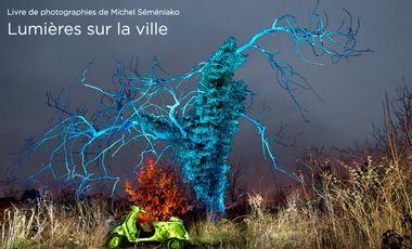Visuel du projet Livre de photographies de Michel Séméniako: Lumières sur la ville