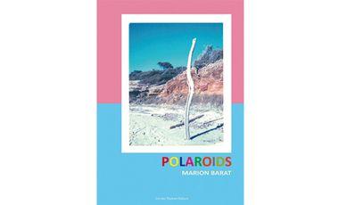 Project visual POLAROIDS, le livre photographique de Marion Barat