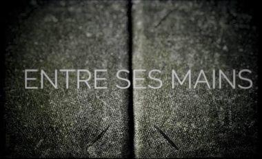 Visueel van project Entre ses mains - le film