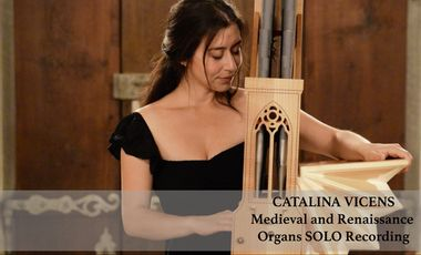 Visueel van project CATALINA VICENS - Medieval and Renaissance Organs SOLO Recording