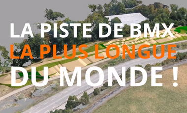 Visueel van project LA PISTE DE BMX LA PLUS LONGUE DU MONDE