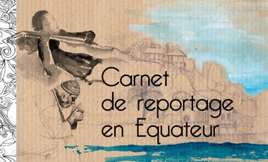 Visueel van project Carnet de reportage en Equateur