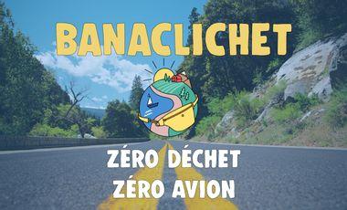 Visuel du projet Banaclichet, zéro déchet zéro avion