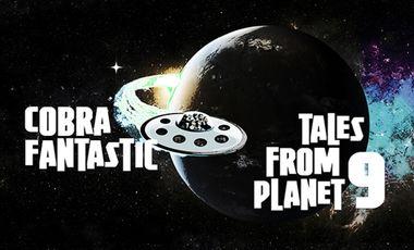 Visueel van project Tales From Planet 9 - Cobra Fantastic's first EP !