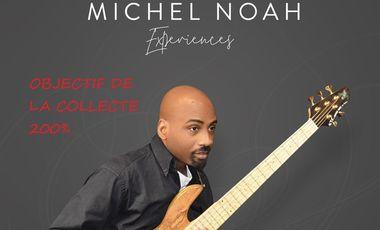 "Project visual Album ""Michel Noah Expériences"" OBJECTIF de la collecte 200 %"