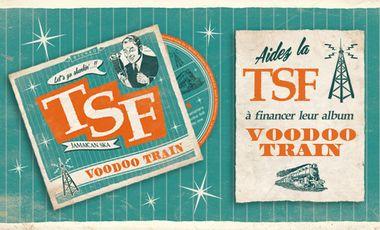 "Project visual Aidez à financer ""VOODOO TRAIN"" le premier album de TSF (jamaican ska)"