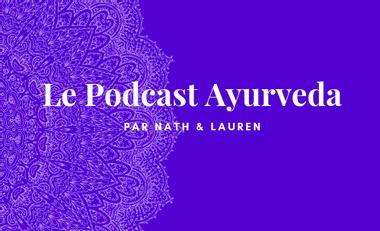Project visual Podcast Ayurveda par Nath & Lauren