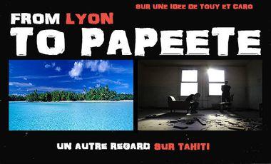 Project visual From Lyon to Papeete : un autre regard sur Tahiti