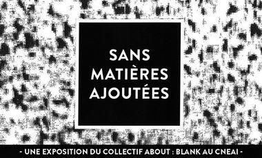 """Visueel van project Exposition """"Sans matières ajoutées"""""""