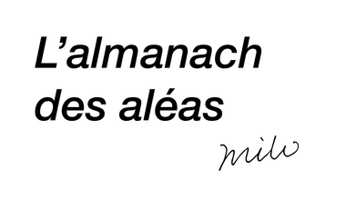 "Visueel van project Exposition ""L'almanach des aléas"", par l'association milo"