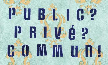 Visuel du projet Public ? Privé ? COMMUN !