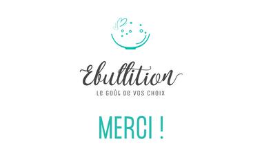Visuel du projet Ebullition : le goût de vos choix | Contribuez à notre rêve !