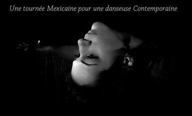 Visuel du projet Une tournée Mexicaine pour une danseuse Contemporaine