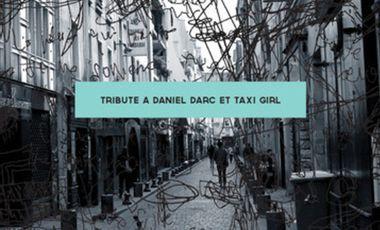 Project visual TRIBUTE à DANIEL DARC et TAXI GIRL