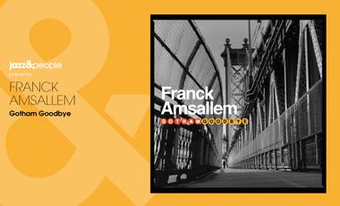 "Project visual Franck Amsallem ""Gotham Goodbye"""