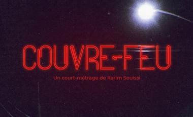 Visuel du projet COUVRE-FEU un court métrage de Karim Souissi