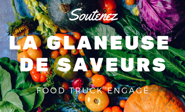 Visueel van project La Glaneuse de Saveurs - Food Truck engagé
