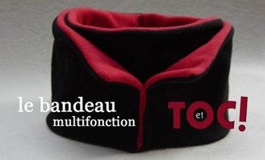 Project visual Le bandeau multifonctions Et toc !