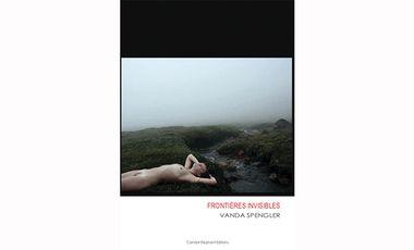 Project visual FRONTIÈRES INVISIBLES, un livre de Vanda Spengler